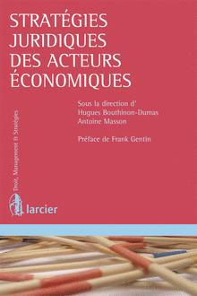 Stratégies juridiques des acteurs économiques